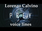 [Prey] All voice lines for Lorenzo Calvino