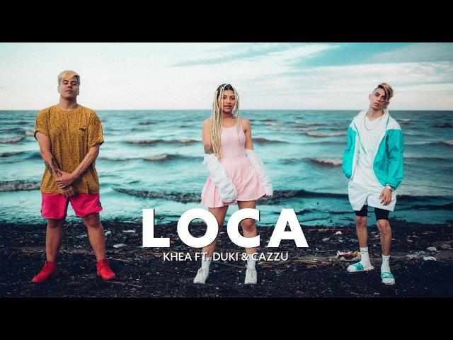 Khea ft. Duki Cazzu - Loca