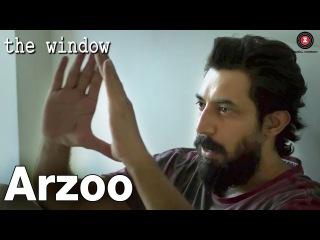 Arzoo | The Window | Amit Vashisth, Teena Singh & Preeti Sharma | Rahul Somaiya | RK