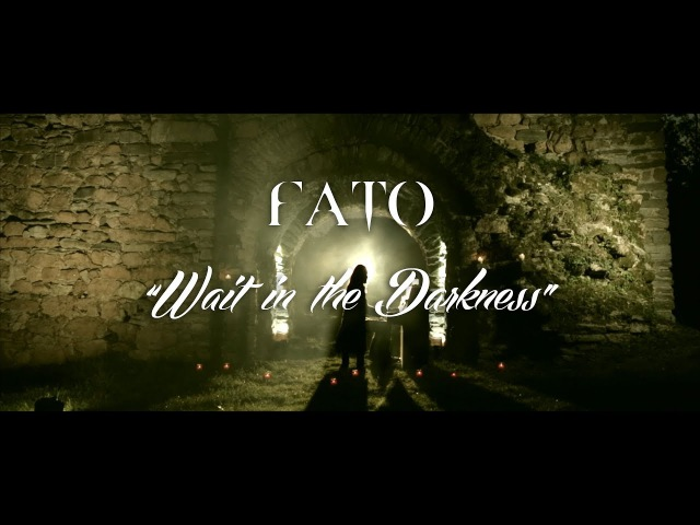 Fato - Wait In The Darkness