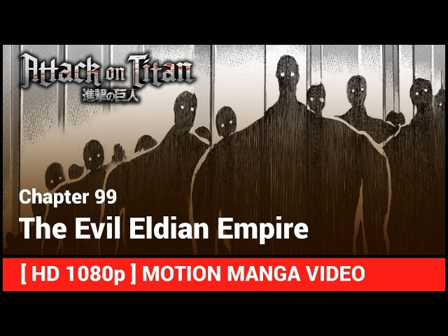 Attack on Titan Chapter 99: The Evil Eldian Empire [ HD Motion Manga ]