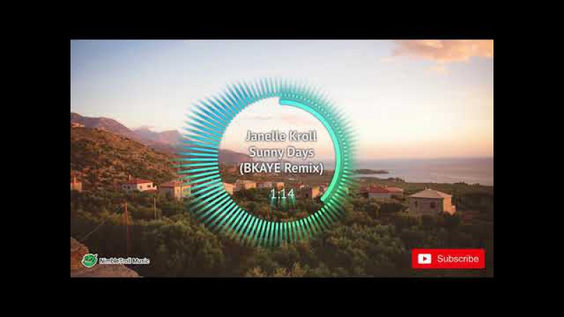 ► Janelle Kroll - Sunny Days (BKAYE remix) [Pop/Trap]