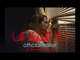 UNSANE | Official Trailer | In theaters March 23 [NR]