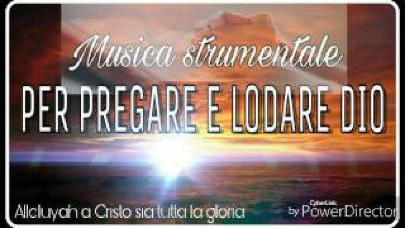 Musica strumentale per Pregare e Lodare DIO.
