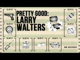 Pretty Good Larry Walters has a flying lawn chair and a BB gun