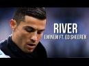 Cristiano Ronaldo ● Eminem - River ft. Ed Sheeran 2018