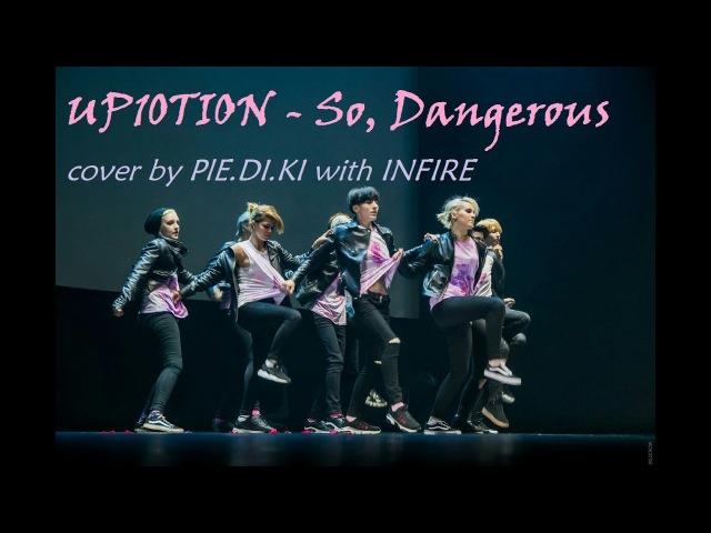 Up10tion—So Dangerous cover by PIE.DI.KI INFIRE [HIGAN 2017]