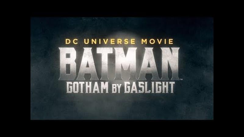 Batman: Gotham by Gaslight - Бэтмен׃ Готэм в газовом свете [Русская Озвучка]