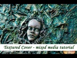 Textured mixed media cover + hidden wire - step by step tutorial