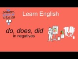 Learn English - how to use NOT with DO, DOES and DID