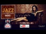 JAZZ LOUNGEBAR - LIVE RADIO - 247