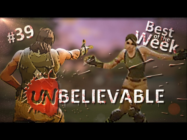 UnBelievable Best of the Week Games Compilation [Weekly 39 Epic Wins Funny Fails]