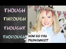 THOUGH | THROUGH | THOUGHT| THOROUGH | British English Pronunciation