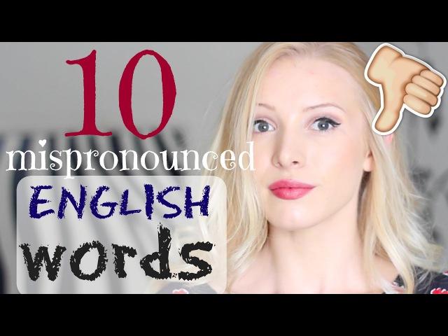 Top 10 Mispronounced English Words*