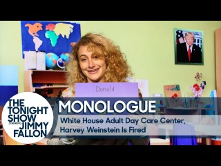White House Adult Day Care Center, Harvey Weinstein Is Fired - Monologue