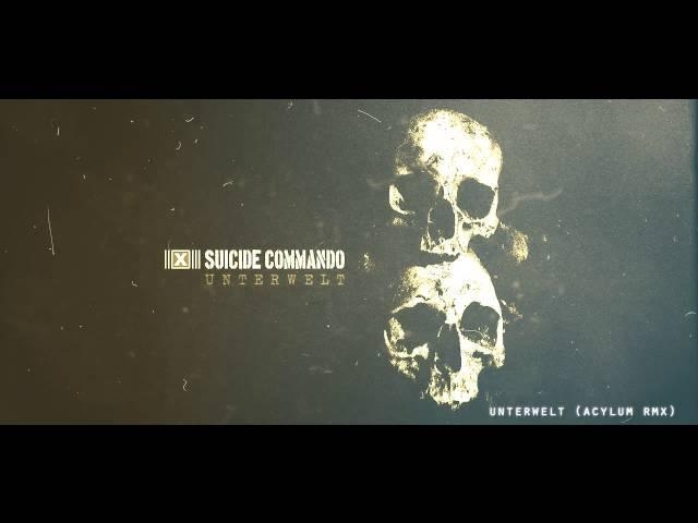 Suicide Commando — Unterwelt (Acylum RMX)