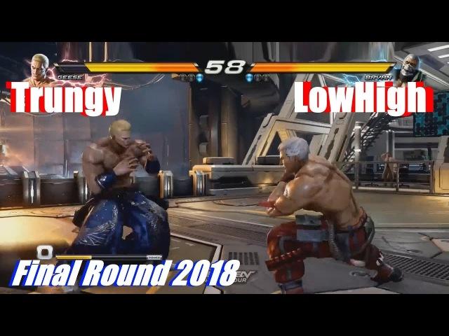 Tekken 7 World Tour - Trungy (Geese) vs LowHigh (Bryan Shaheen) (@ Final Round 2018)