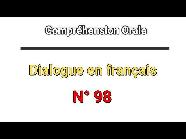 Parler le français comme les français avec une serie de 5 dialogues serie N° 4
