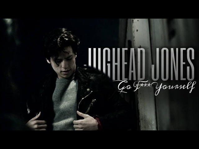 Jughead Jones { Go F*** Yourself }