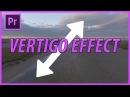 How to Create the Vertigo Stretch Effect in Premiere Pro CC (2018)