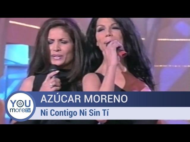 Azúcar Moreno Ni Contigo Ni Sin Tí