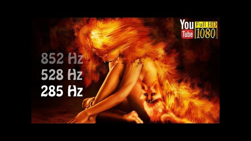 HD Music 🌙 Sleep Music 🌙 Nature Sounds 🌙 285 Hz Young 🌙 528 Hz DNA 🌙 852 Hz Intuition