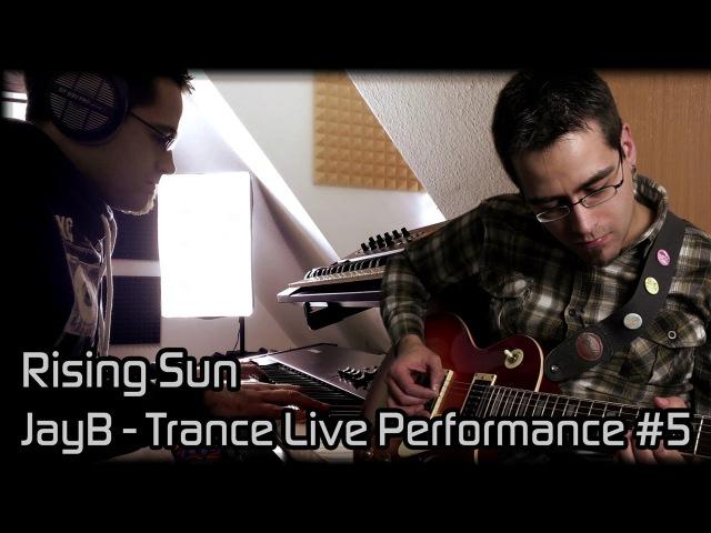 JayB - Trance Live Performance 5: