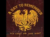 A Day To Remember - For Those Who Have Heart FULL ALBUM