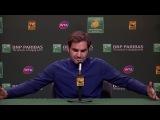 BNP Paribas Open 2018 Roger Federer 3R Press Conference