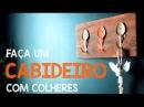 CABIDEIRO LINDO FEITO COM COLHERES - Webserie: Utensílios de Cozinha 6