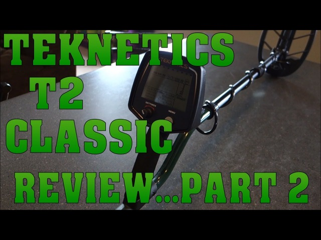 Metal Detecting: Teknetics T2 Classic Review Part 2 - Separation - Speed - Unmasking