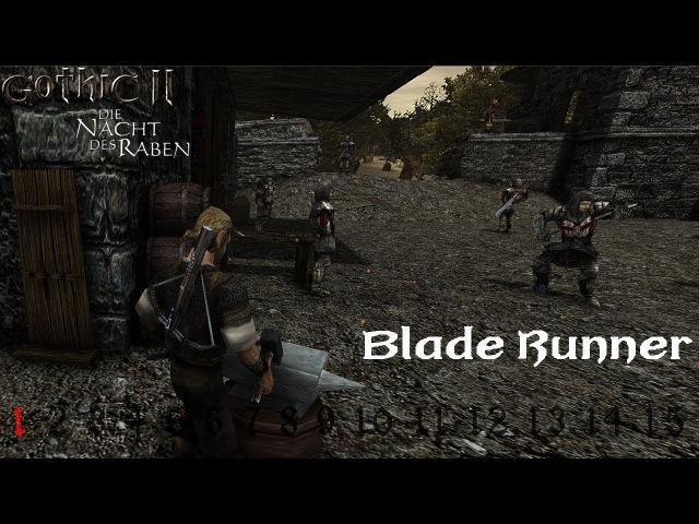 (1) Bade Runner / Gothic 2 NotR