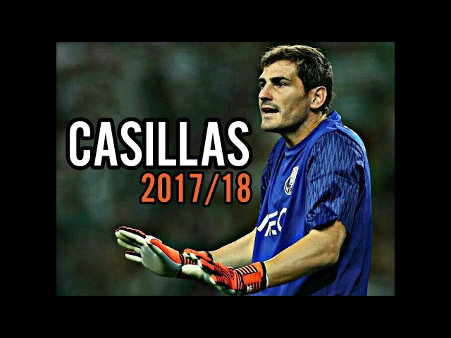 IKER CASILLAS ULTIMATE SAVES SHOW 2017 18 FC PORTO