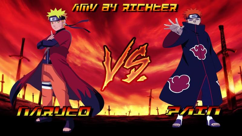 NARUTO VS PAIN - AMV BY RICHTER