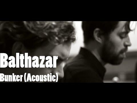Balthazar - Bunker ( Acoustic session )
