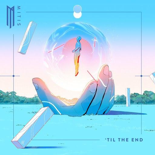 MitiS альбом 'Til the End