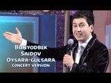 Bunyodbek Saidov - Oysara-gulsara (concert version)