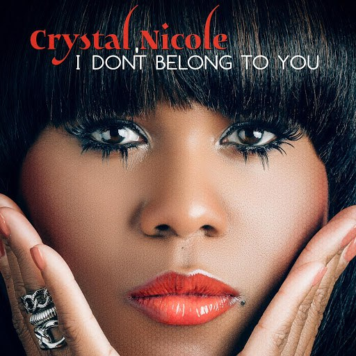 Crystal Nicole альбом I Don't Belong to You
