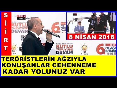 Erdoğanın Siirtde Halka Hitabı ve İl Kongresi Konuşması 8.4.2018