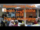 Passover פֶּסַח Pesah Pesakh ܦܸܨܚܵܐ piskha 2018 Dayton Washington
