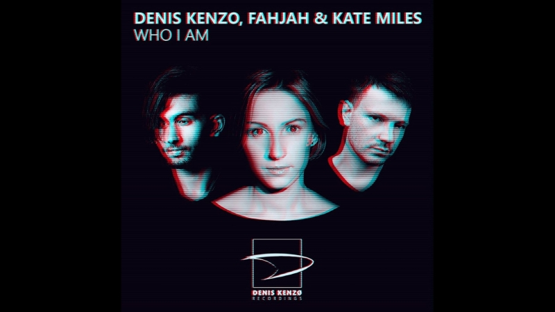 Denis Kenzo Fahjah Kate Miles Who I Am Video by Andrey Sergeev
