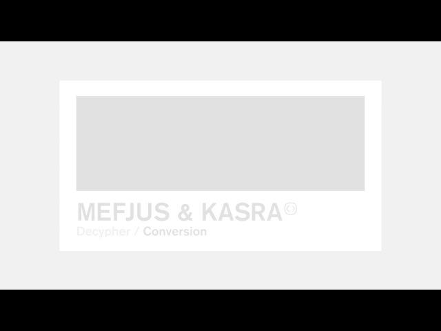 Mefjus Kasra - Decypher / Conversion [CRIT101]