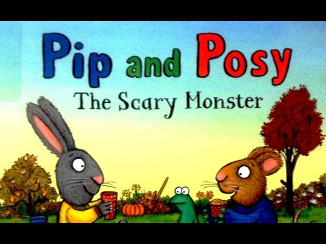 Pip and Posy The Scary Monster Age 2-5