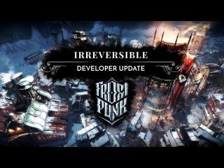 Irreversible | Frostpunk Developer Update (Endgame reveal)