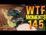 PUBG WTF Funny Moments Highlights Ep 145 (playerunknown's battlegrounds Plays)