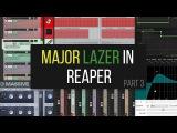 Major Lazer в программе Reaper. (Часть третья. Синтез)