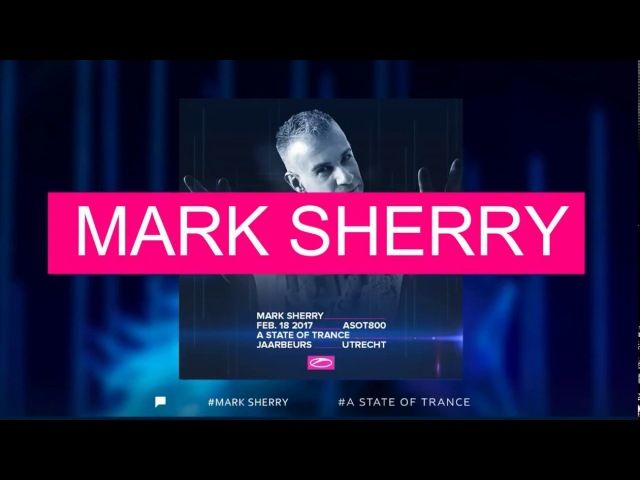 Mark Sherry - Live A State Of Trance 800 Festival, Utrecht 2017