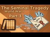 World War I The Seminal Tragedy - III The July Crisis - Extra History