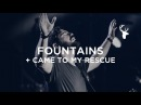 Fountains Came to my Rescue Josh Baldwin Kalley Heiligenthal Bethel Worship