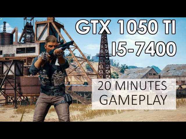 PUBG [Release Game] | 2 Maps | Best Settings | GTX 1050 Ti | i5-7400 |1080p